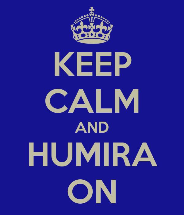 KEEP CALM AND HUMIRA ON