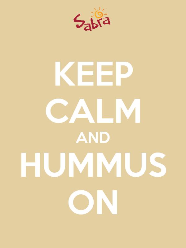 KEEP CALM AND HUMMUS ON