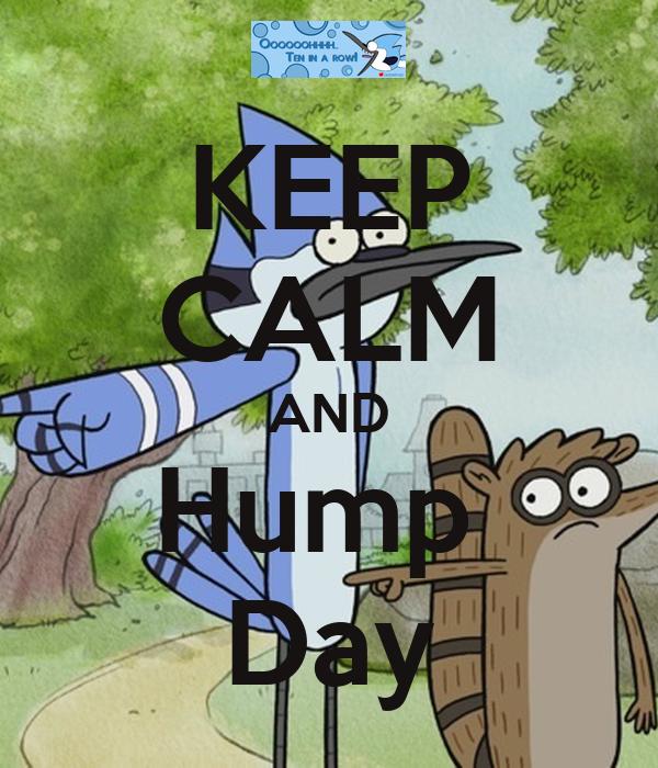 KEEP CALM AND Hump  Day