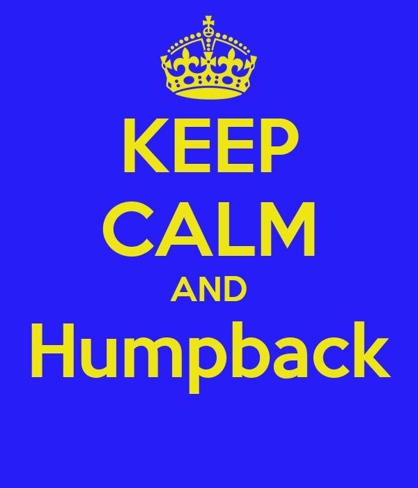 KEEP CALM AND Humpback