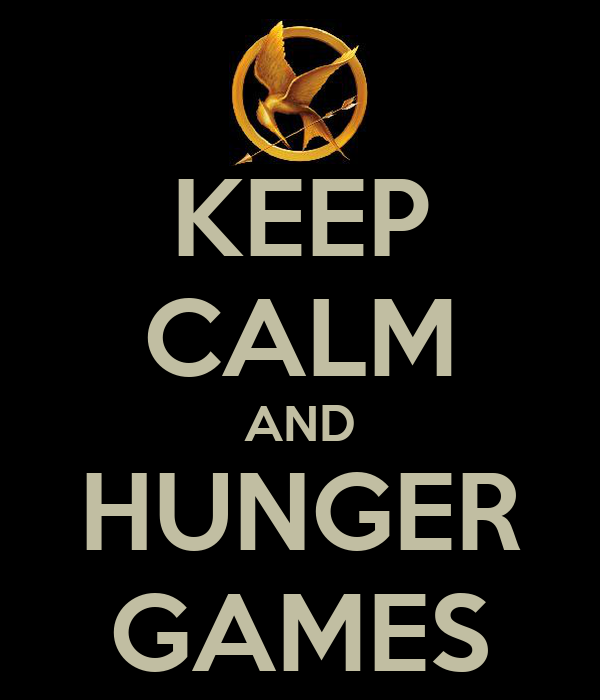 KEEP CALM AND HUNGER GAMES