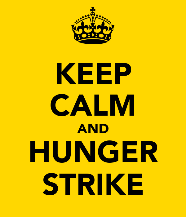 KEEP CALM AND HUNGER STRIKE