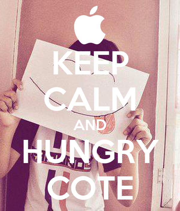 KEEP CALM AND HUNGRY COTE