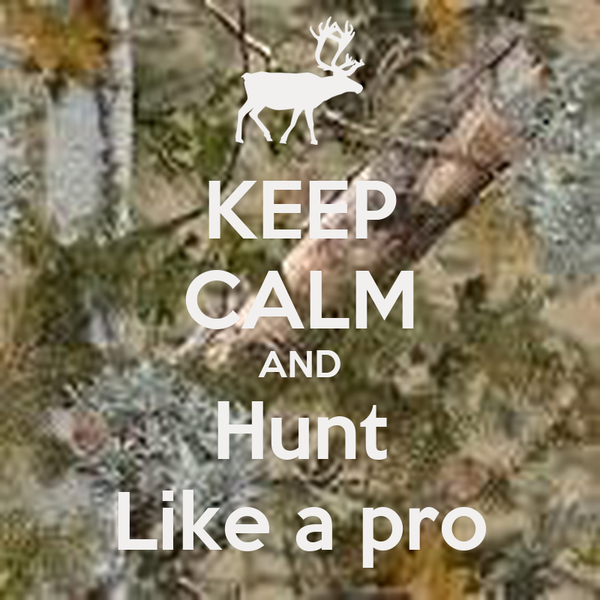 KEEP CALM AND Hunt Like a pro