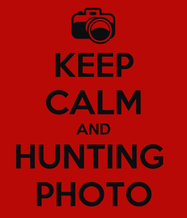 KEEP CALM AND HUNTING  PHOTO
