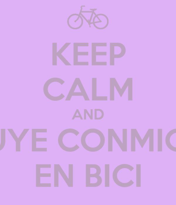 KEEP CALM AND HUYE CONMIGO EN BICI
