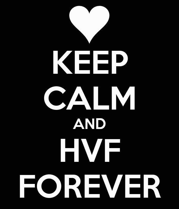 KEEP CALM AND HVF FOREVER