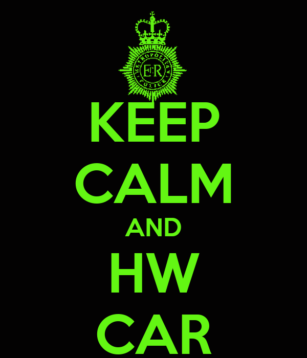 KEEP CALM AND HW CAR