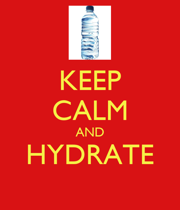 KEEP CALM AND HYDRATE