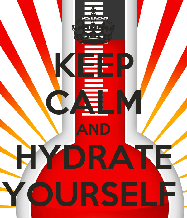 KEEP CALM AND HYDRATE YOURSELF