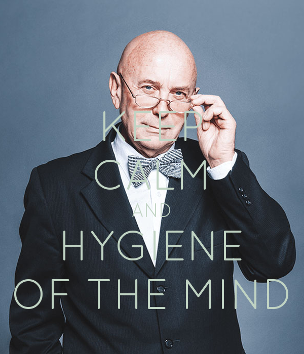 KEEP CALM AND HYGIENE OF THE MIND