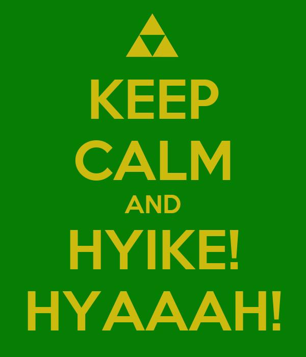 KEEP CALM AND HYIKE! HYAAAH!