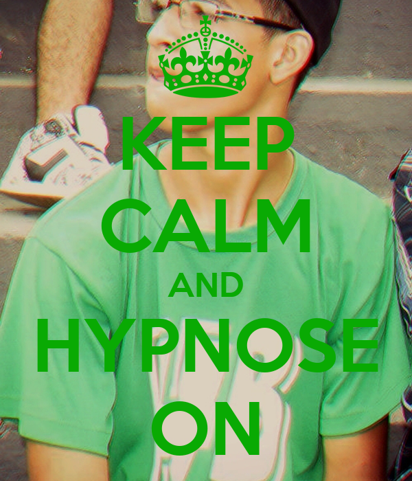 KEEP CALM AND HYPNOSE ON