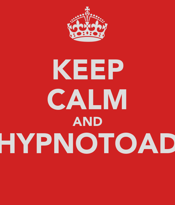 KEEP CALM AND HYPNOTOAD