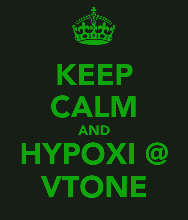 KEEP CALM AND HYPOXI @ VTONE