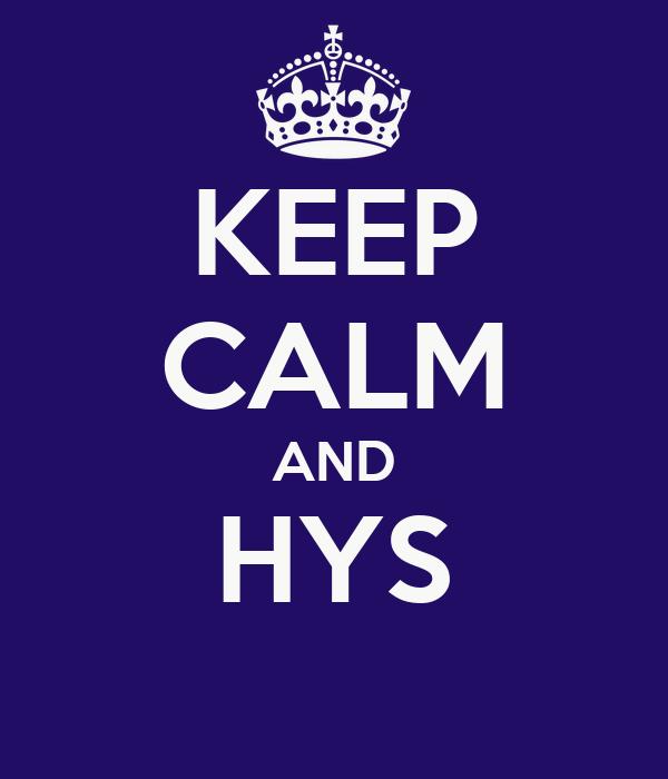 KEEP CALM AND HYS