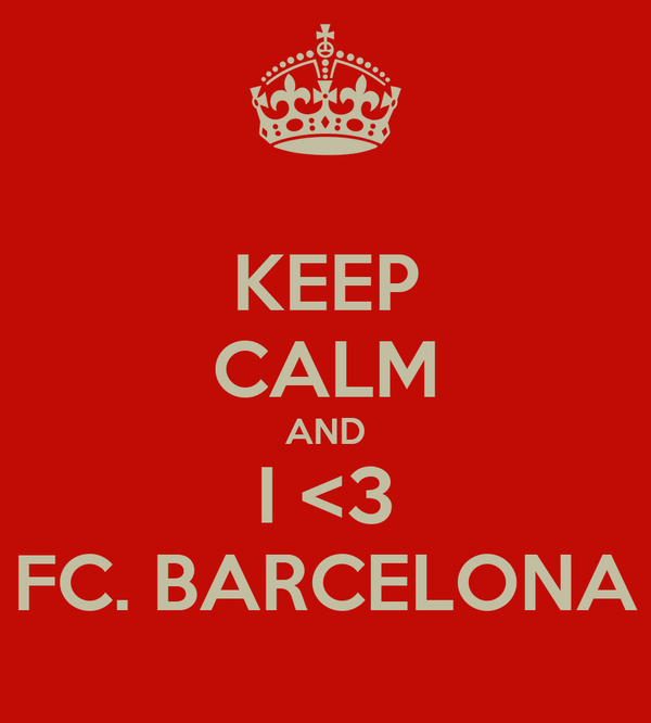 KEEP CALM AND I <3 FC. BARCELONA