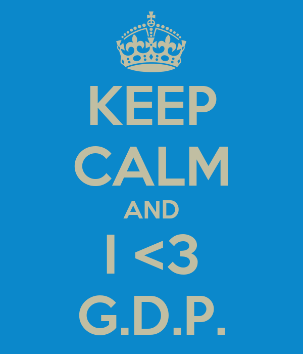 KEEP CALM AND I <3 G.D.P.