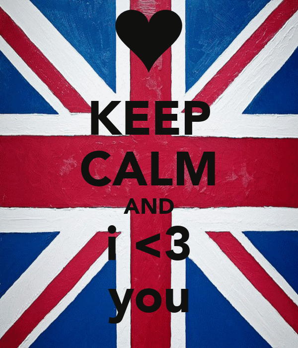KEEP CALM AND i <3 you