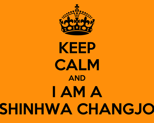 KEEP CALM AND I AM A SHINHWA CHANGJO