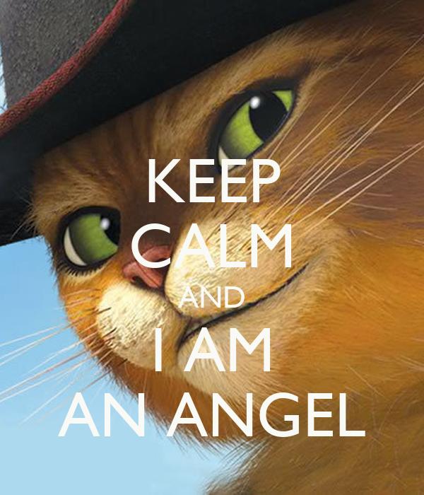 KEEP CALM AND I AM AN ANGEL