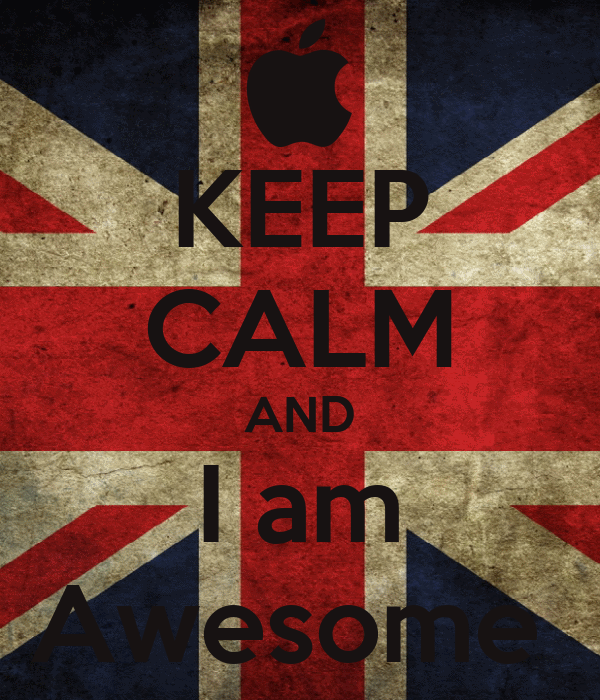 KEEP CALM AND I am Awesome