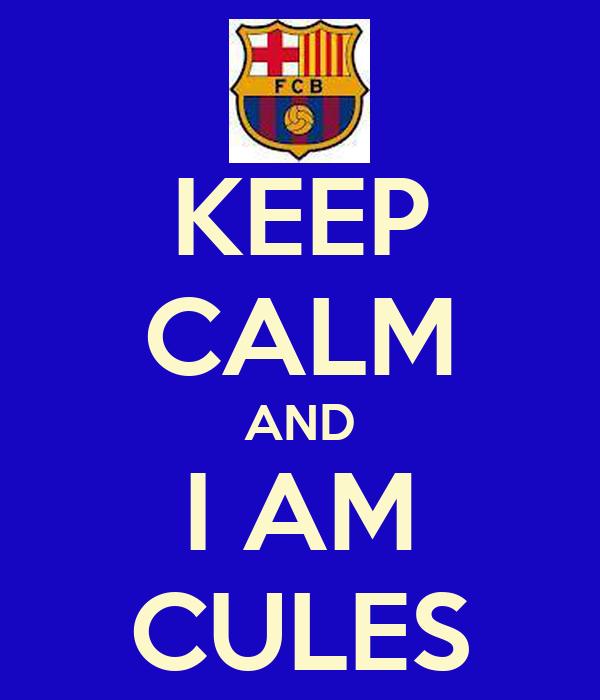 KEEP CALM AND I AM CULES