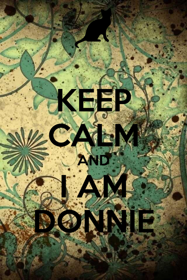 KEEP CALM AND I AM DONNIE