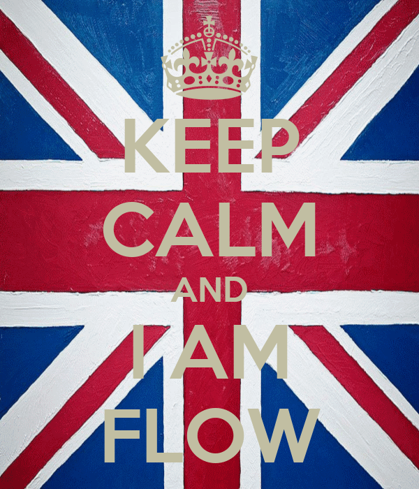 KEEP CALM AND I AM FLOW