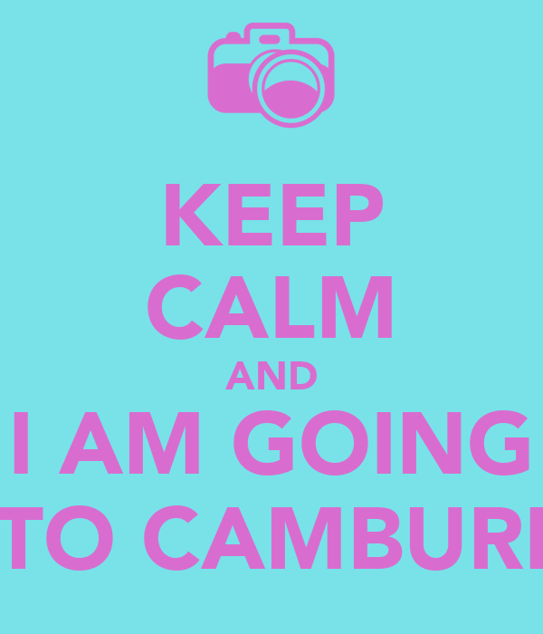 KEEP CALM AND I AM GOING TO CAMBURI