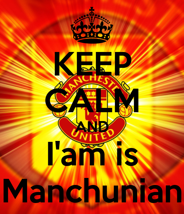 KEEP CALM AND I'am is Manchunian