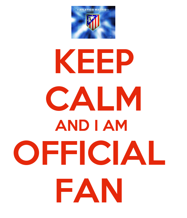 KEEP CALM AND I AM  OFFICIAL  FAN