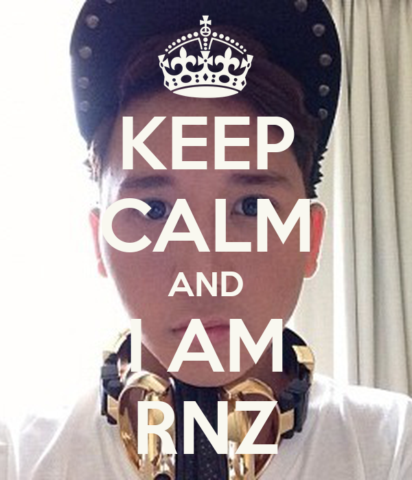 KEEP CALM AND I AM RNZ