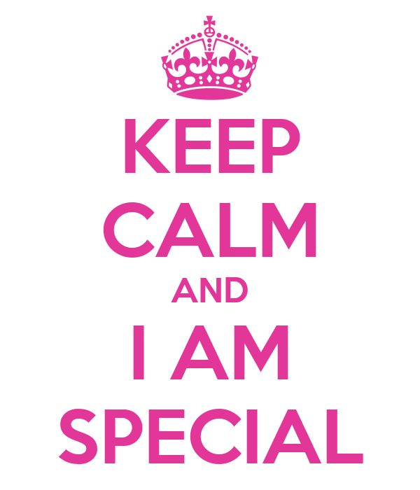 KEEP CALM AND I AM SPECIAL