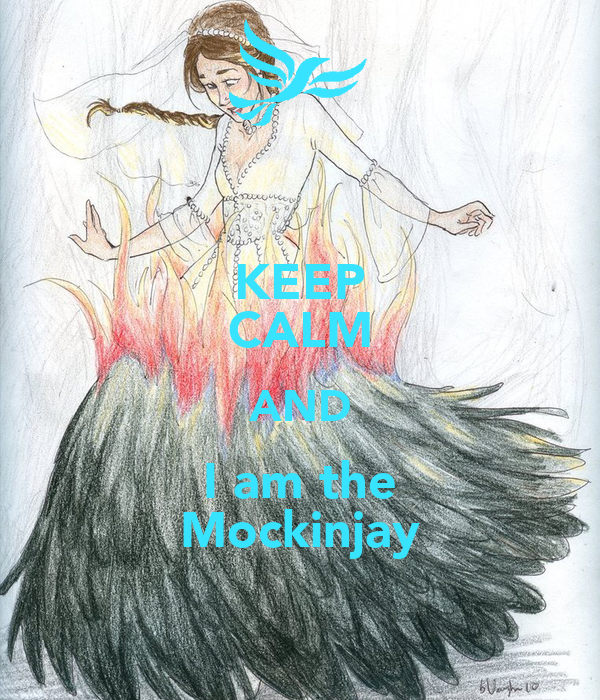 KEEP CALM AND I am the Mockinjay