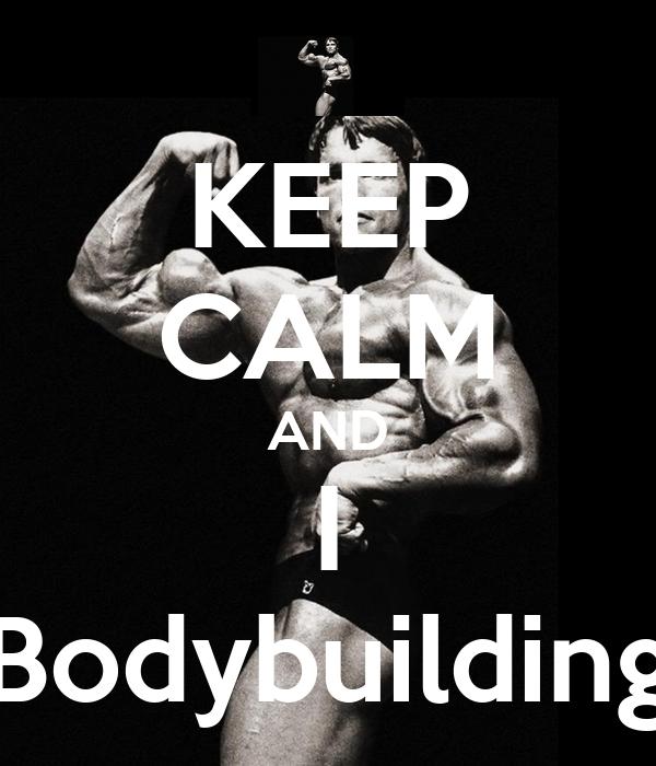 KEEP CALM AND I Bodybuilding