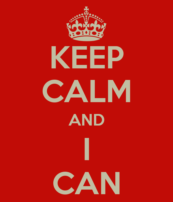 KEEP CALM AND I CAN