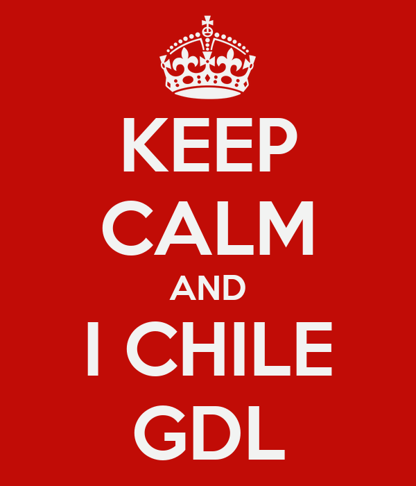 KEEP CALM AND I CHILE GDL