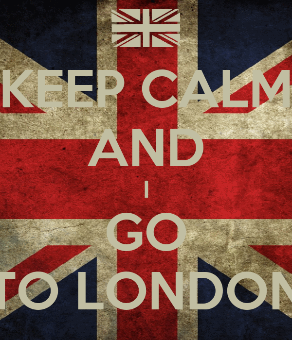 KEEP CALM AND I GO TO LONDON