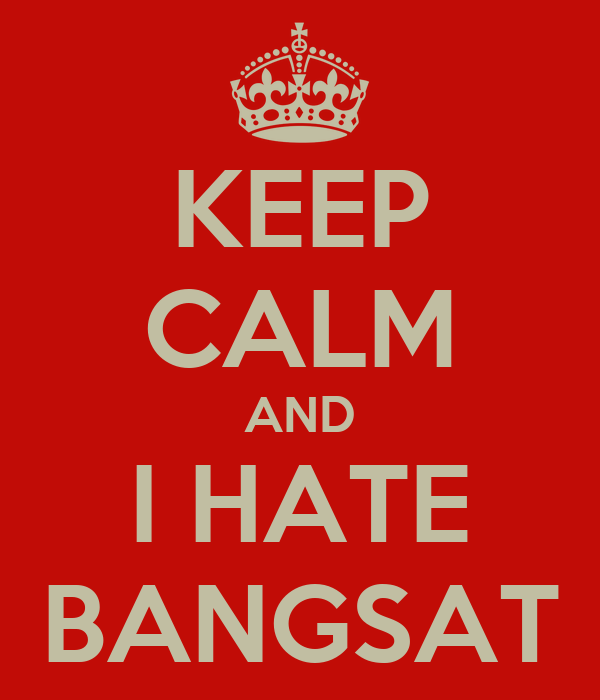 KEEP CALM AND I HATE BANGSAT