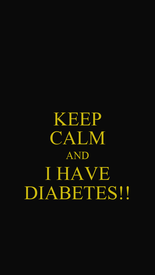 KEEP CALM AND I HAVE DIABETES!!