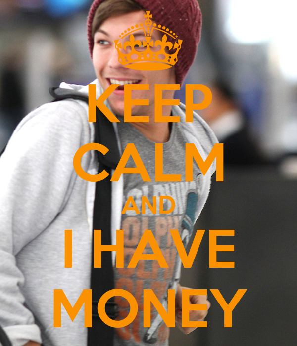 KEEP CALM AND I HAVE MONEY