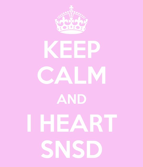 KEEP CALM AND I HEART SNSD
