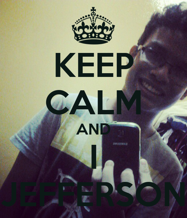 KEEP CALM AND I JEFFERSON