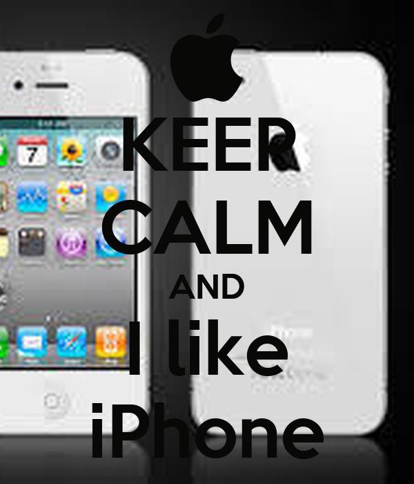 KEEP CALM AND I like iPhone