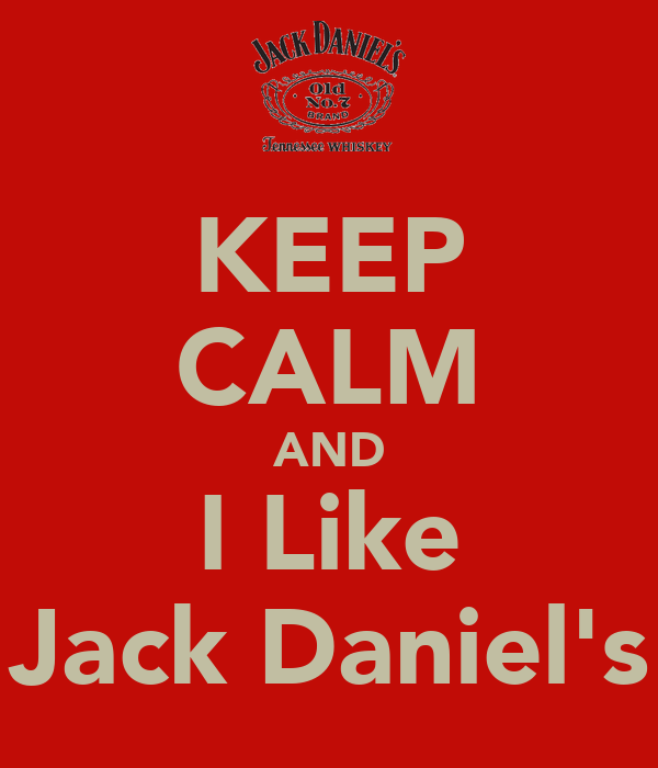 KEEP CALM AND I Like Jack Daniel's