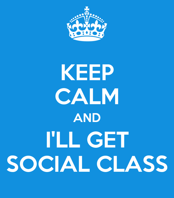 KEEP CALM AND I'LL GET SOCIAL CLASS