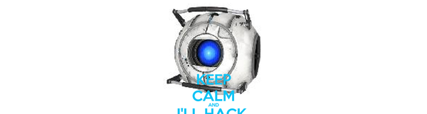 KEEP CALM AND I'LL HACK  THE COMPUTER
