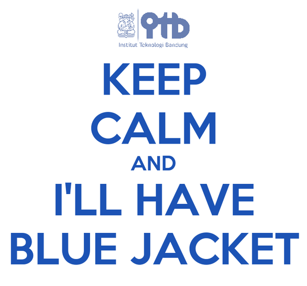 KEEP CALM AND I'LL HAVE BLUE JACKET