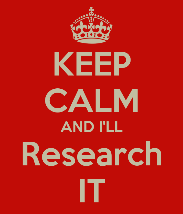 KEEP CALM AND I'LL Research IT